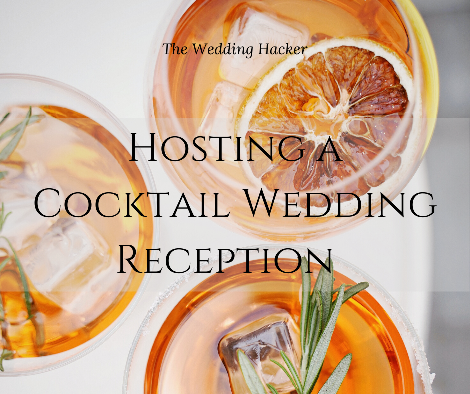 Ideas For Wedding Reception Without Dancing: Hosting A Cocktail Wedding Reception